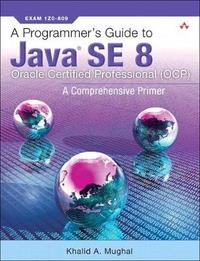 A Programmer's Guide to Java Se 8 Oracle Certified Professional (Ocp) by Khalid A. Mughal image