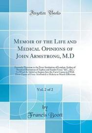 Memoir of the Life and Medical Opinions of John Armstrong, M.D, Vol. 2 of 2 by Francis Boott image