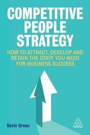 Competitive People Strategy by Kevin Green