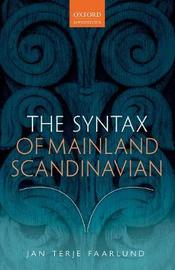 The Syntax of Mainland Scandinavian by Jan Terje Faarlund