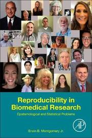 Reproducibility in Biomedical Research by Erwin B. Montgomery