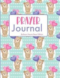 Prayer Journal Balloon Hearts Bear Edition by Hiphipyay Press