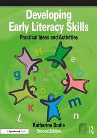 Developing Early Literacy Skills by Katharine Bodle