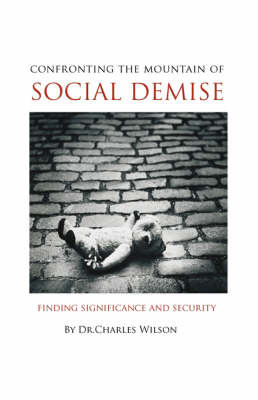 Confronting the Mountain of Social Demise by Charles L Wilson image