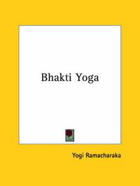 Bhakti Yoga by Yogi Ramacharaka