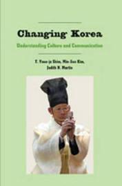 Changing Korea by T Youn-Ja Shim