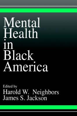 Mental Health in Black America by Harold W. Neighbors