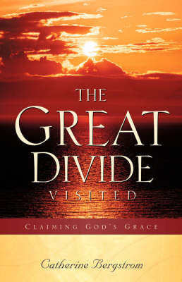 The Great Divide--Visited by Catherine Bergstrom