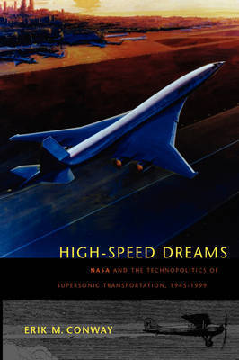 High-Speed Dreams by Erik M Conway
