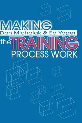 Making the Training Process Work by Donald F. Michalak image
