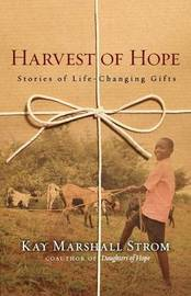 Harvest of Hope: Stories of Life-Changing Gifts by Kay Marshall Strom image