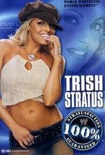 WWE - Trish Stratus: Stratusfaction 100% Guaranteed on DVD