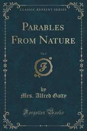Parables from Nature, Vol. 2 (Classic Reprint) by Mrs Alfred Gatty