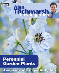 Alan Titchmarsh How to Garden: Perennial Garden Plants by Alan Titchmarsh image