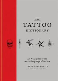 The Tattoo Dictionary by Trent Aitken-Smith