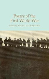 Poetry of the First World War by Marcus Clapham