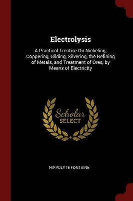 Electrolysis by Hippolyte Fontaine