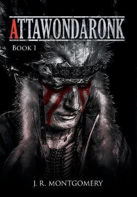 Attawondaronk by J.R. Montgomery image
