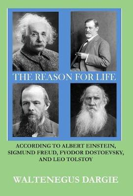 The Reason for Life by Waltenegus Dargie