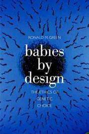 Babies by Design by Ronald M. Green image