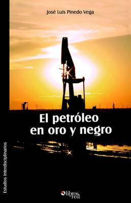 El Petroleo En Oro Y Negro by Jose, Luis Pinedo Vega image