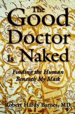 The Good Doctor Is Naked by Robert Hardy Barnes image
