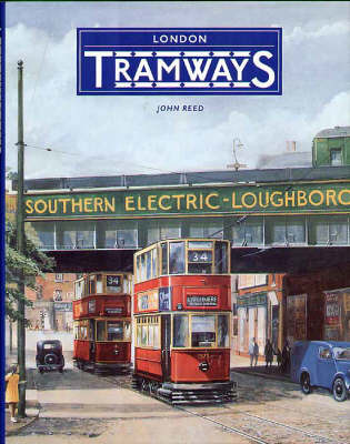 London Tramways by John Reed