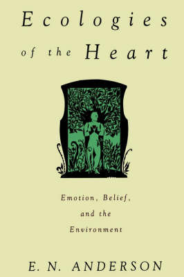Ecologies of the Heart by E.N. Anderson