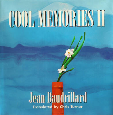 Cool Memories II by Jean Baudrillard
