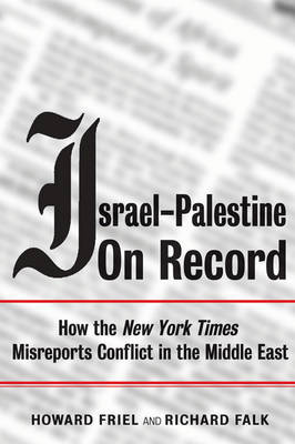 Israel-Palestine on Record by Howard Friel