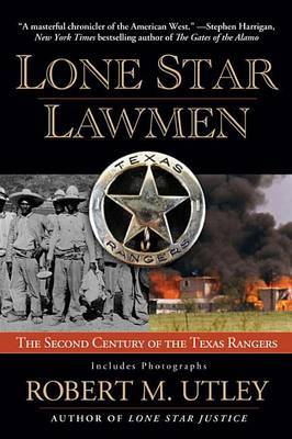 Lone Star Lawmen by Robert M Utley