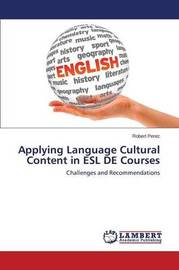 Applying Language Cultural Content in ESL de Courses by Perez Robert