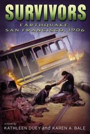 Earthquake: San Francisco, 1906 by Kathleen Duey