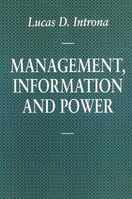 Management, Information and Power by Lucas D. Introna