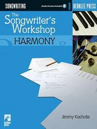 The Songwriter's Workshop by Jeremy Kachulis