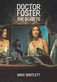 Doctor Foster by Mike Bartlett