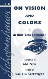 On Vision and Colors by Arthur Schopenhauer by David Edgar Cartwright