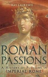 Roman Passions by Ray Laurence