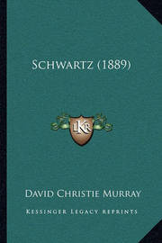 Schwartz (1889) by David Christie Murray