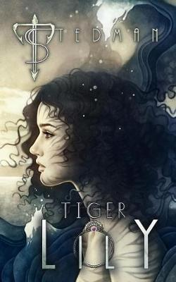 Tiger Lily by T. Stedman