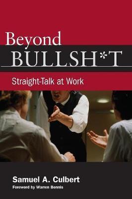 Beyond Bullsh*t by Samuel A Culbert image
