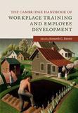 The Cambridge Handbook of Workplace Training and Employee Development