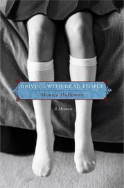 Driving with Dead People by Monica Holloway image