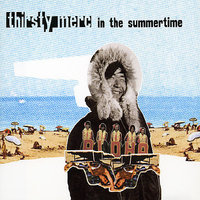 In The Summertime by Thirsty Merc image