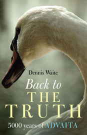 Back to the Truth by Waite Dennis