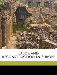 Labor and Reconstruction in Europe by Elisha Michael Friedman