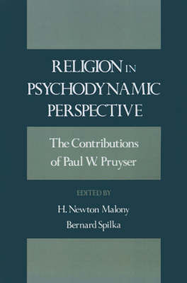 Religion in Psychodynamic Perspective by Paul W Pruyser