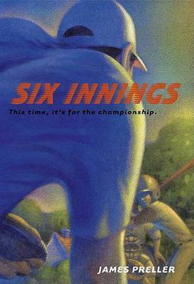 Six Innings: A Game in the Life by James Preller