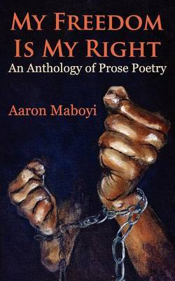 My Freedom Is My Right by Aaron Maboyi image