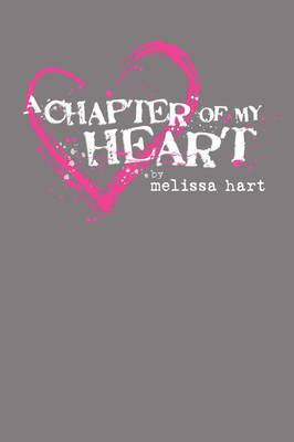 A Chapter of My Heart by Melissa Hart